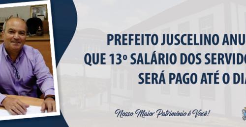 Ilustração da notícia: PREFEITO JUSCELINO ANUNCIA QUE 13º SALÁRIO DOS SERVIDORES SERÁ PAGO ATÉ O DIA 16