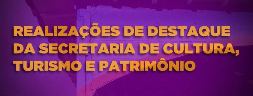 Ilustração da notícia: REALIZAÇÕES DE DESTAQUE DA SECRETARIA DE CULTURA, TURISMO E PATRIMÔNIO