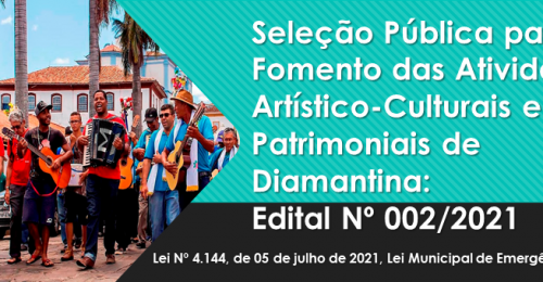 Ilustração da notícia: Seleção Pública para Fomento das Atividades Artístico-Culturais e Patrimoniais de Diamantina: Edital N.º 002/2021
