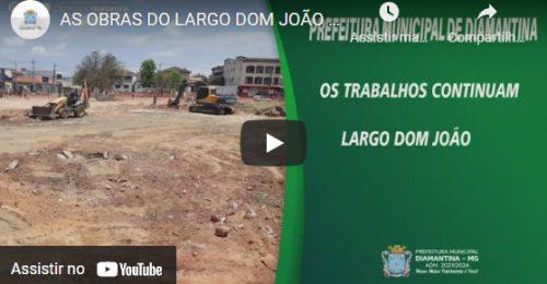 Ilustração da notícia: AS OBRAS DO LARGO DOM JOÃO NÃO PARAM!